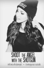 Shoot The Angel With The Shotgun (Watty's '13) by JennyKeren