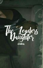 The Leader's Daughter by d3athbeds