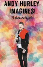 Andy Hurley Imagines! by FobsessedGirl