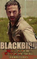 »Blackbird« 〈Rick Grimes y tu〉 Terminada. by agwriterus