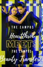 the campus hearthrob meets the campus transferee sweetheart by alexacordova750