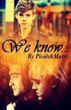 We know... || Drarry ✓ by PisalekMaty