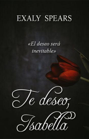 Te Deseo Isabella.(Sin Editar)