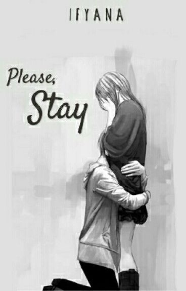 Please Stay [6/6]