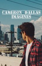 Cameron Dallas Imagines by Potterhead_leyendo