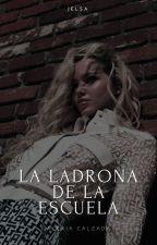 La Ladrona de la Escuela by AlexiaCalzada
