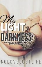 My Light In The Darkness (Book 2 of RATR) by NoLoveJustLife