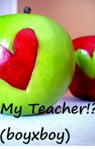 My Teacher!? (Boyxboy)