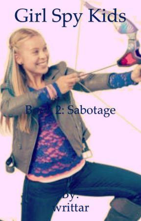 Girl Spy Kids Book 2: Sabotage by writtar