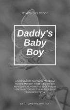Daddy's Baby Boy by TheInsaneShipper