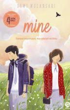 Mine (Sudah tersedia di toko buku)✔ by wulansari12
