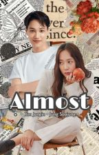 [Revisi] ALMOST by peachsnow