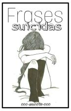 Frases suicidas by 000-unicorn-000