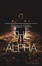 Mated With The Alpha ||ON HOLD|| (Under Reconstruction) by CozyBXBLover