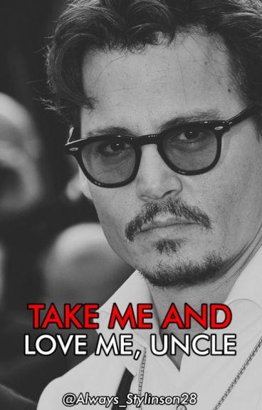 take me and love me, uncle. [johnny depp] *EN EDICIÓN*