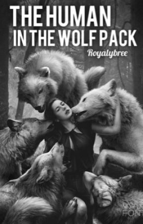 The Human in the Wolf Pack by RoyalyBree