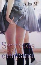 Secretos tras la campana by lachicacupido