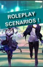 /ROLEPLAY SCENARIOS\ by -Ranmao-