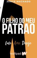 O Filho Do Meu Patrão (Romance Gay) by qojorgeop