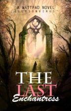 The Last Enchantress by ellysonvirus12