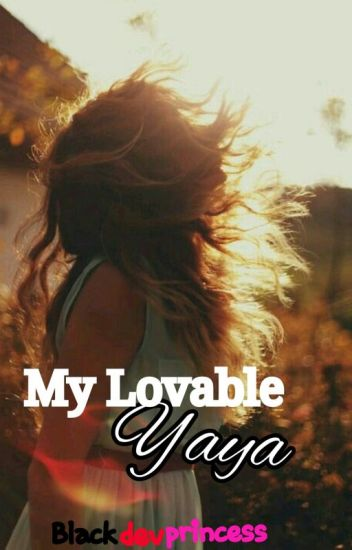 My Lovable Yaya #Wattys2016