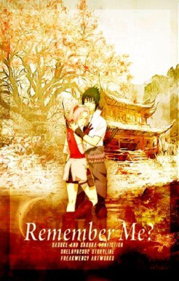 Remember Me? ~SasuSaku~