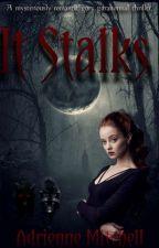 It Stalks by AdrienneMitchell