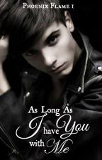 Short Story- As long as I have you with me (BxB) by phoenixflame1
