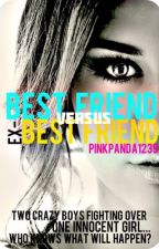 Best Friend Vs Ex Best Friend by pinkpanda1239