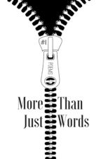 More Than Just Words #1 • Poems by corruptive_obsessive