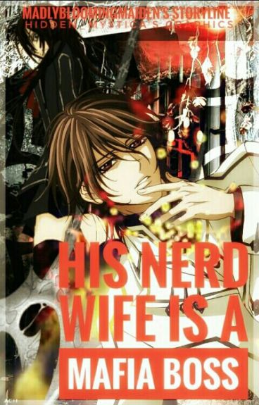 His nerd wife is a secret mafia boss/gangleader