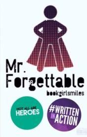 Mr. Forgettable #Wattys2016 by bookgirlsmiles