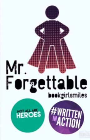 Mr. Forgettable #Wattys2016 by bookgirlsmiles