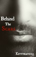 Behind The Scars by Kittykatt023