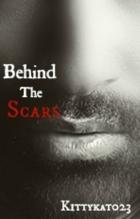 Behind The Scars by kittykat0855