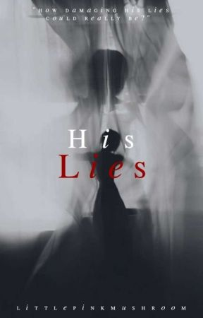 His Lies by littlepinkmushroom