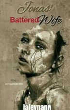 Jonas' Battered Wife by Laleeeeengay