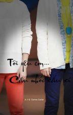[Khải Thiên] Tôi Yêu Em.... Cậu Nhóc Xấu Xí by YiiKaa
