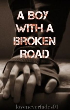 A Boy With A Broken Road (A Niall Horan Fanfic) by loveneverfades01