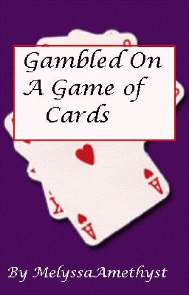 Gambled On A Game of Cards (boyxboy) by MelyssaAmethyst