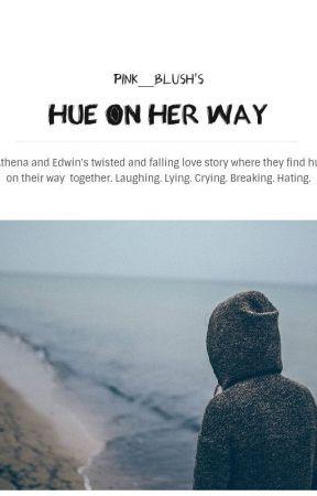 Hue on her way - Chapter 24 - Wattpad