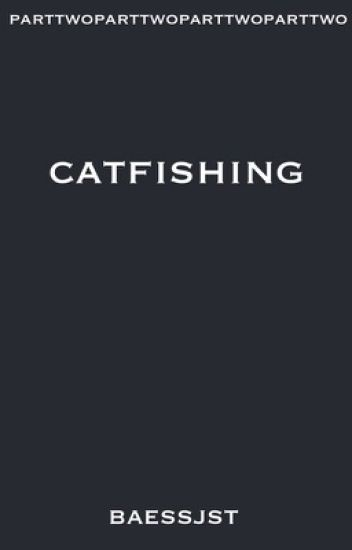 catfishing | c.h