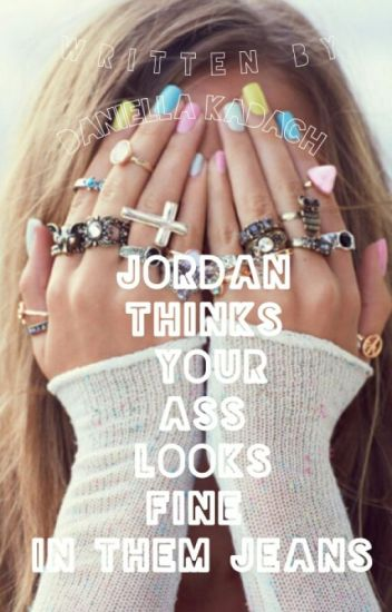 Jordan Thinks Your Ass Looks Fine in Them Jeans