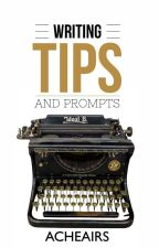 Writing Tips and Prompts by acheairs