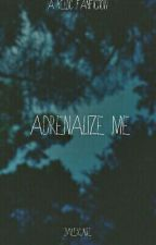 Adrenalize Me || Kellic by JalexUnite