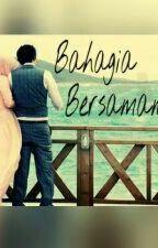 Bahagia Bersamamu by muslimah510
