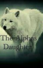 The Alphas Daughter (#Wattys2016) by Sophia2334