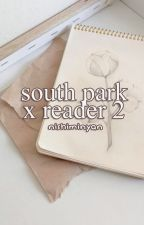 South Park Reader Inserts 2 by tacosandcraig