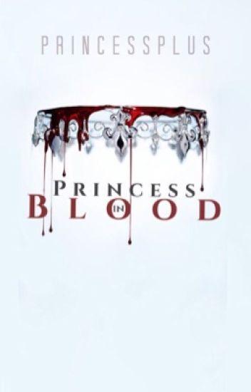 Princess in Blood //EDITING