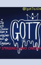 GOT7 AND SEVENTEEN IMAGINES/ONE SHOTS by igot7anime_gurl
